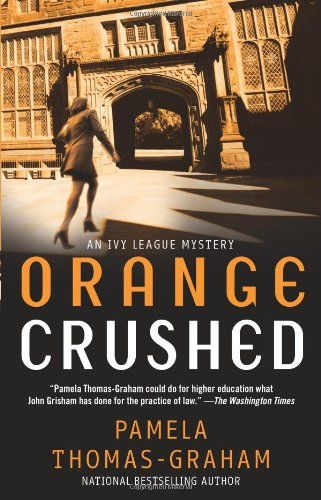 Orange Crushed: An Ivy League Mystery 9780671016722