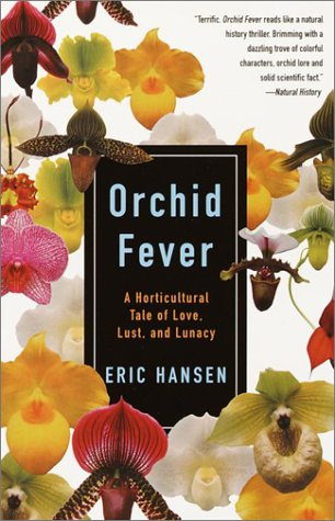Orchid Fever: A Horticultural Tale of Love, Lust, and Lunacy 9780679771838