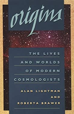 Origins: The Lives and Worlds of Modern Cosmologists 9780674644717