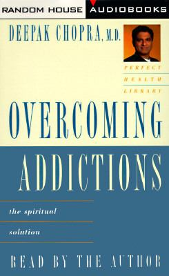 Overcoming Addictions: The Spiritual Solution 9780679459477