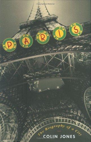 Paris: 7the Biography of a City
