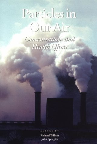 Particles in Our Air: Exposures and Health Effects 9780674240773