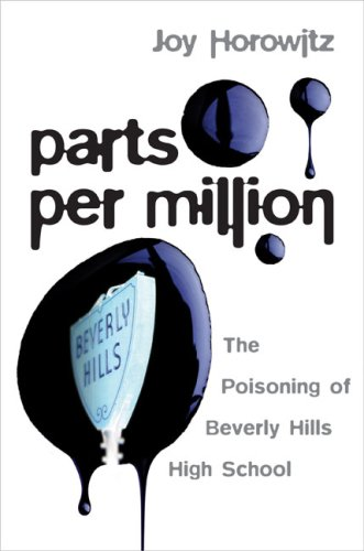 Parts Per Million: The Poisoning of Beverly Hills High School 9780670037988