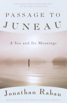 Passage to Juneau: A Sea and Its Meanings 9780679776147