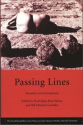 Passing Lines: Sexuality and Immigration 9780674018853