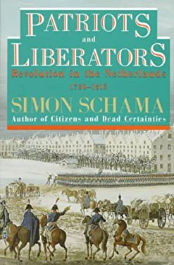Patriots and Liberators: Revolution in the Netherlands 1780-1813