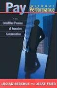 Pay Without Performance: The Unfulfilled Promise of Executive Compensation 9780674022287