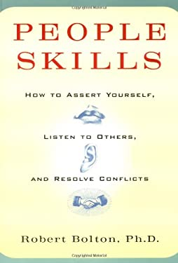 People Skills: How to Assert Yourself, Listen to Others, and Resolve Conflicts 9780671622480