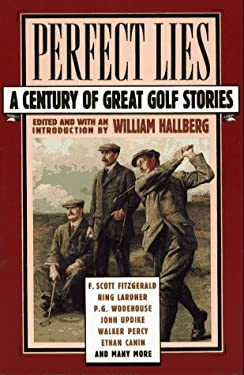 Perfect Lies: A Century of Great Golf Stories 9780671693695