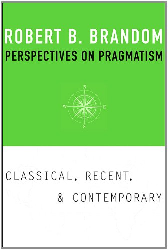 Perspectives on Pragmatism: Classical, Recent, and Contemporary 9780674058088