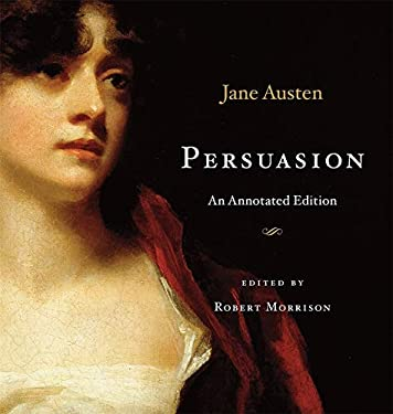 Persuasion: An Annotated Edition 9780674049741