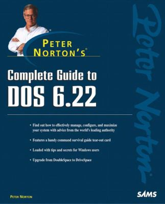 Peter Norton's Complete Guide to DOS 6.22 9780672306143