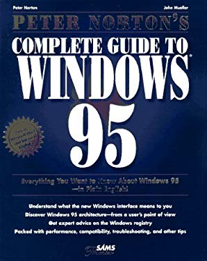 Peter Norton's Complete Guide to Windows 95 9780672307911