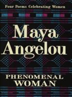 Phenomenal Woman: Four Poems Celebrating Women 9780679439240