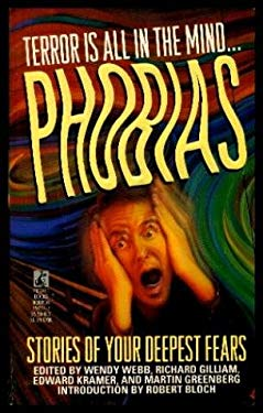 Phobias: Stories of Your Deepest Fears: Phobias: Stories of Your Deepest Fears 9780671792374