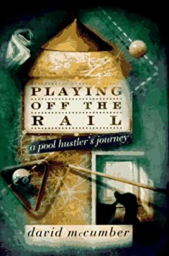 Playing Off the Rail: A Pool Hustler's Journey 9780679423744