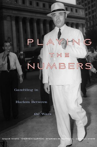 Playing the Numbers: Gambling in Harlem Between the Wars 9780674051072