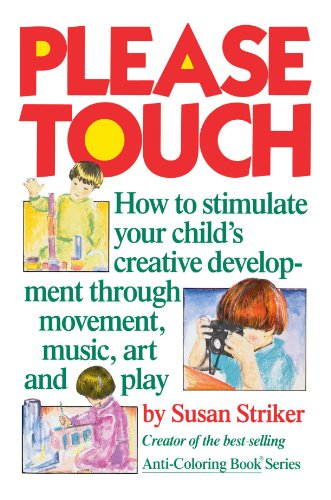 Please Touch: How to Stimulate Your Child's Creative Development 9780671496487