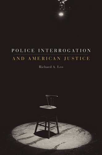 Police Interrogation and American Justice 9780674026483