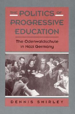 Politics of Progressive Education: The Odenwaldschule in Nazi Germany 9780674687592