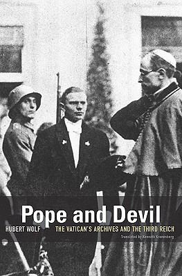 Pope and Devil: The Vatican's Archives and the Third Reich 9780674050815