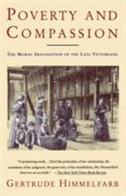 Poverty and Compassion: The Moral Imagination of the Late Victorians 9780679741732