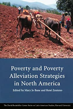 Poverty and Poverty Alleviation Strategies in North America 9780674035379