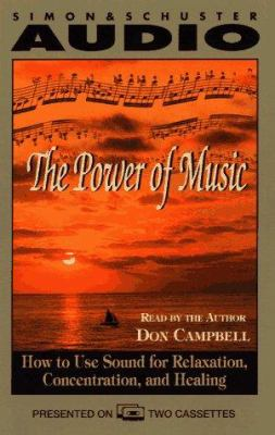 Power of Music: How to Use Sound for Relaxation, Concentration and Healing (2 Cassettes) 9780671572907