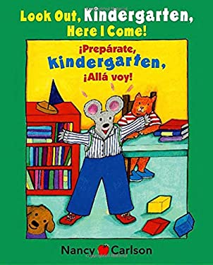 Preparate, Kindergarten! Alla Voy!/Look Out Kindergarten, Here I Come! 9780670036738