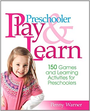 Preschool Play and Learn: 150 Fun Games and Learning Activities for Preschoolers from Three to Six Years 9780671318215