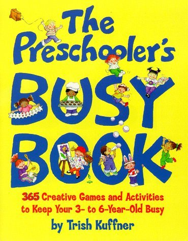 Preschooler's Busy Book: 365 Creative Games & Activities to Occupy 2-6 Yr Olds 9780671316334