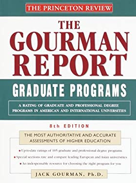 Princeton Review: Gourman Report of Graduate Programs, 8th Edition: A Rating of Graduate and Professional Programs in American and International Uni V 9780679783749