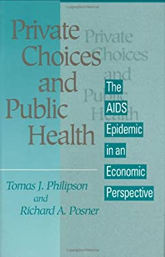 Private Choices and Public Health: The AIDS Epidemic in an Economic Perspective 9780674707382
