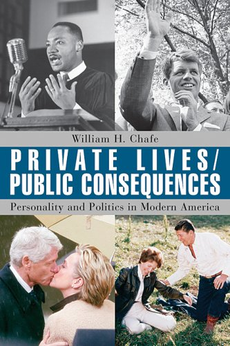 Private Lives/Public Consequences: Personality and Politics in Modern America 9780674018778