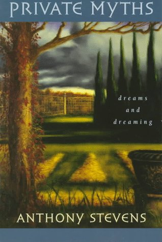 Private Myths: Dreams and Dreaming 9780674216396