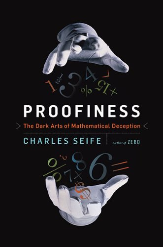 Proofiness: The Dark Arts of Mathematical Deception 9780670022168