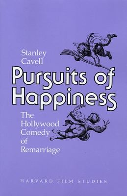 Pursuits of Happiness: The Hollywood Comedy of Remarriage 9780674739062