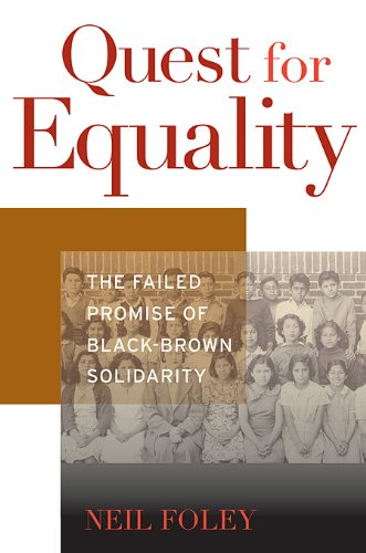 Quest for Equality: The Failed Promise of Black-Brown Solidarity 9780674050235