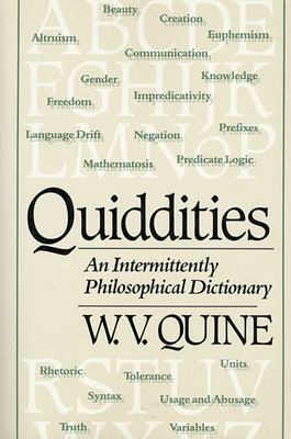 Quiddities: An Intermittently Philosophical Dictionary 9780674743526