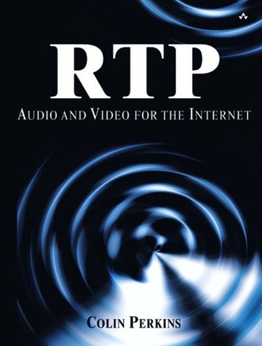 RTP: Audio and Video for the Internet 9780672322495