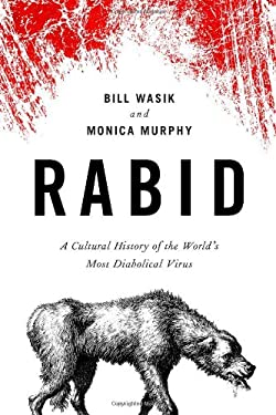 Rabid: A Cultural History of the World's Most Diabolical Virus 9780670023738