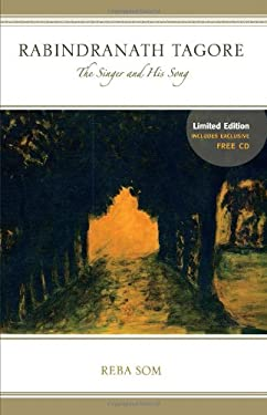 Rabindranath Tagore: The Singer and His Song [With CD (Audio)]