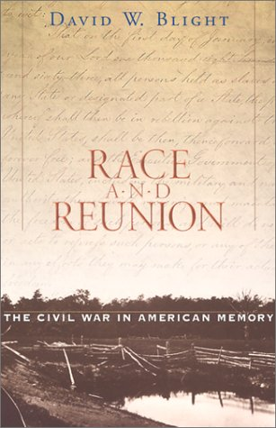 Race and Reunion: The Civil War in American Memory 9780674008199