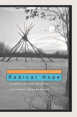 Radical Hope: Ethics in the Face of Cultural Devastation 9780674027466