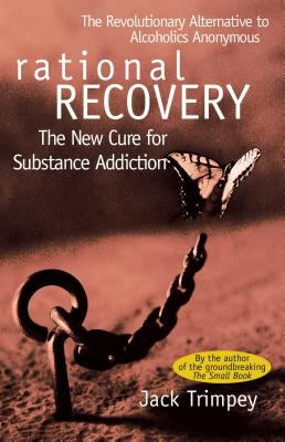 Rational Recovery: The New Cure for Substance Addiction 9780671528584