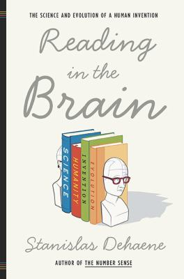 Reading in the Brain : The Science and Evolution of a Human Invention