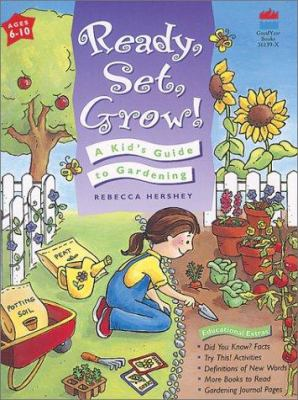 Ready, Set, Grow!: A Kid's Guide to Gardening 9780673361394