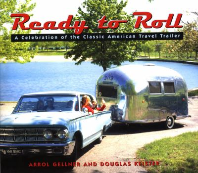 Ready to Roll: A Celebration of the Classic American Travel Trailer 9780670030552