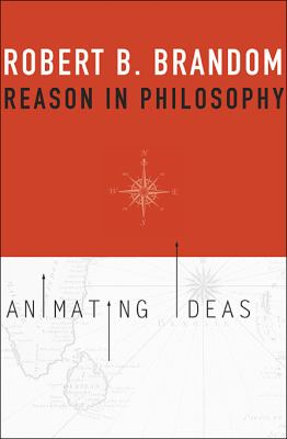 Reason in Philosophy: Animating Ideas 9780674034495