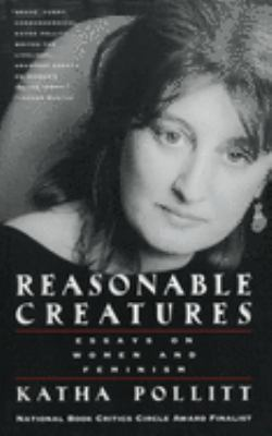Reasonable Creatures: Essays on Women and Feminism 9780679762782